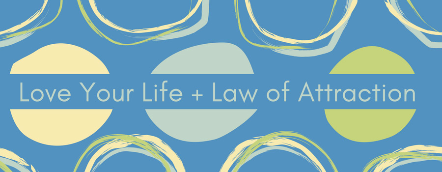 love your life + law of attraction podcast titlecard