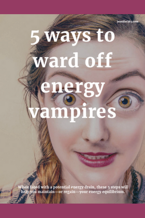5 ways to ward off energy vampires