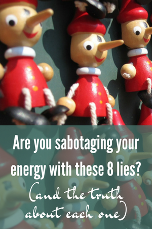 Are you sabotaging your energy with these 8 lies?